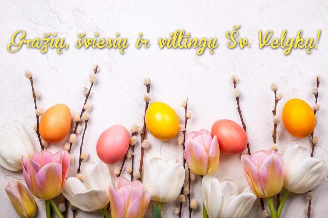 Gražių, šviesių ir viltingų Šv. Velykų!